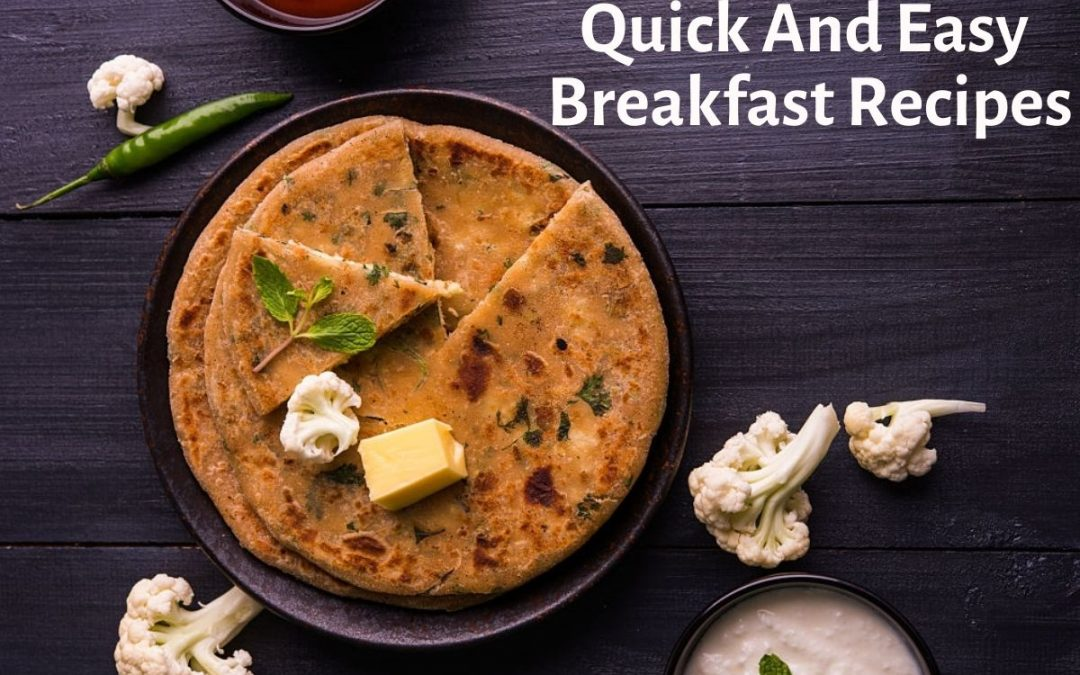20 Quick and Easy Breakfast Recipe For Busy Mornings