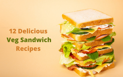 12 Delicious, Easy And Veg Sandwich Recipes For Your Kids