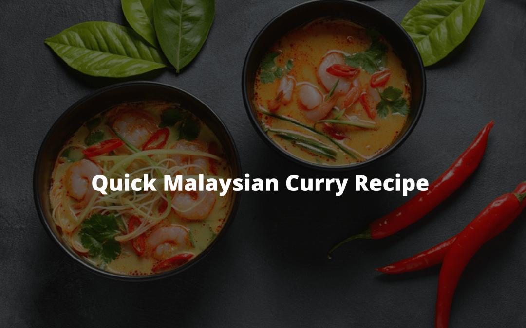 Quick Malaysian Curry Recipe